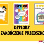 Zakończenie przedszkola - dyplomy, wiersze i prezenty