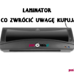 Laminator - jaki wybrać, żeby się nie rozczarować?