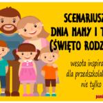 Scenariusz na Dzień Mamy i Taty (Święto Rodziny)