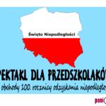 Święto Niepodległości - spektakl dla przedszkolaków