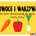 Owoce i warzywa - karty obrazkowe i zadania