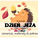 Dzień Jeża w przedszkolu - materiały i inspiracje