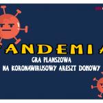 Pandemia - w co się bawić w domu?