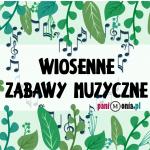 Wiosenne zabawy muzyczne dla przedszkolaków