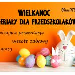 Wielkanoc - materiały dydaktyczne dla przedszkolaka