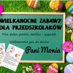 Wielkanocne zabawy dla przedszkolaków