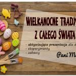 Wielkanocne tradycje na świecie - prezentacja dla przedszkolaków